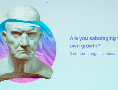 Are you sabotaging your own growth?