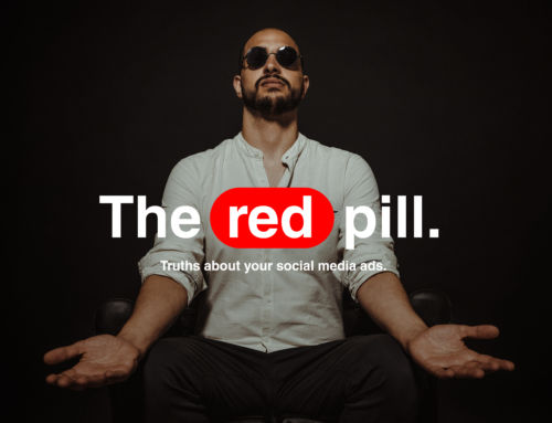The Red Pill – Truths about your social media ads
